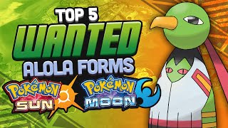 Top 5 Wanted Alola Forms For Pokémon Sun and Moon w/ Supra!