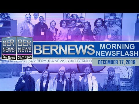 Bermuda Newsflash For Tuesday, December 17, 2019
