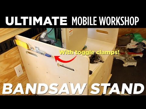 ULTIMATE Mobile Workshop - PART 3 - Bandsaw Cabinet w/ Toggle Clamps