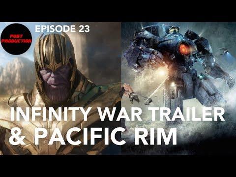 023 - New Infinity War Trailer & Pacific Rim (2013)