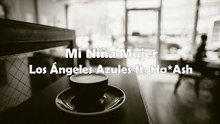Mi niña mujer - Los Ángeles Azules ft. HaAsh (Lyrics)