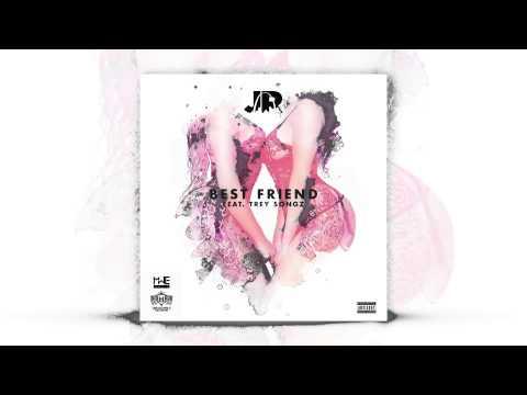 """J.R. x Trey Songz """"Best Friend"""""""