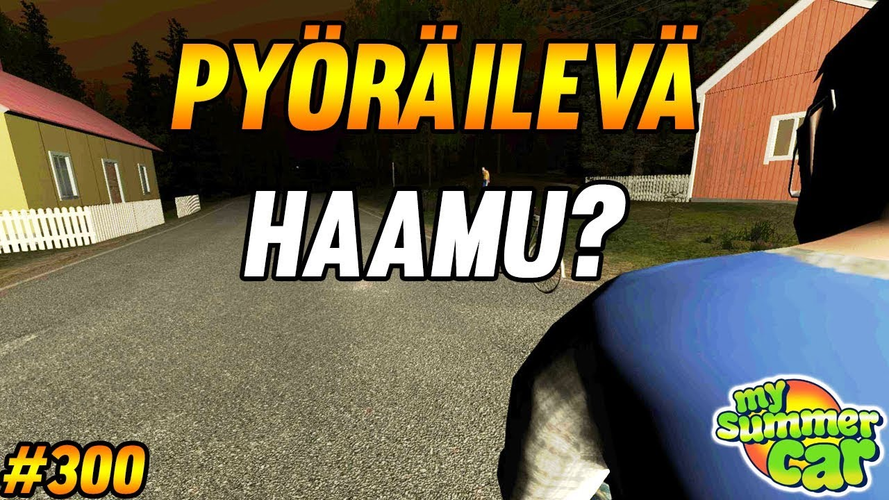 My Summer Car 300 Pyoraileva Haamu Youtube