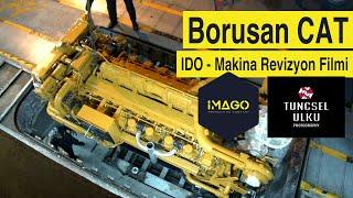 Borusan CAT - IDO Makina Revizyon Filmi