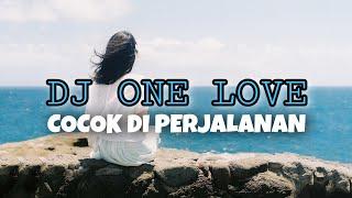 Cocok di dengar di perjalanan - Dj One love ( Awan Axello Remix )