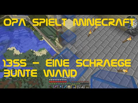 opa spielt minecraft 1355 eine schr ge bunte wand youtube. Black Bedroom Furniture Sets. Home Design Ideas