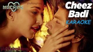 Cheez Badi (Machine) Karaoke (Original Quality) - Udit Narayan And Neha Kakkar