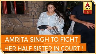 Amrita Singh To Fight Her Half Sister In Court | ABP News