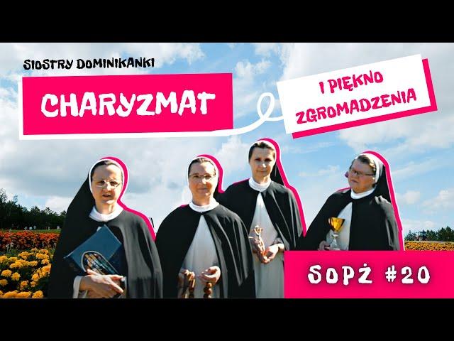 SOPŻ #20 - czyli Sen o Pięknym Życiu i siostry Dominikanki o charyzmacie i pięknie zgromadzenia