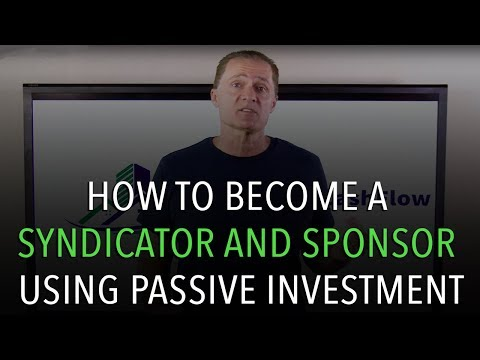 How To Become a Syndicator and Sponsor Using Passive Investment