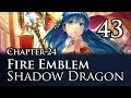 Part 43: Let's Play Fire Emblem Shadow Dragon, Classic Merciless, Chapter 24 -