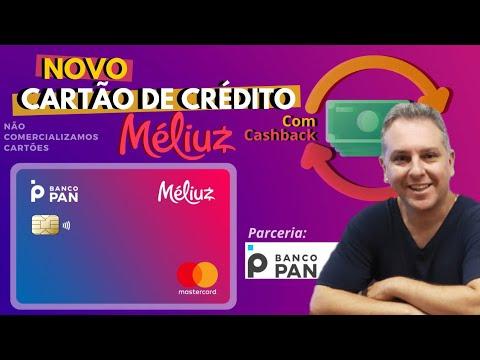 ?NOVO CARTÃO DE CRÉDITO MÉLIUZ MASTERCARD BANCO PAN, COM Cashback.?