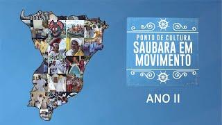 PONTO DE CULTURA SAUBARA EM MOVIMENTO - ANO II ‹ Chegança ›