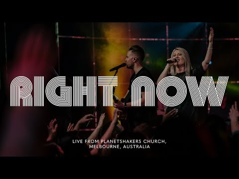 Planetshakers | Right Now | Official Music Video