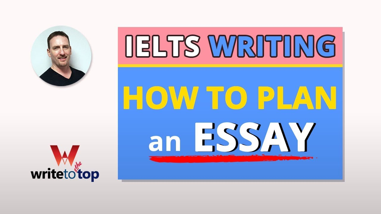 How to Plan the IELTS Task 2 Essay