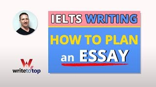 IELTS Task 2 Essay – How to Plan