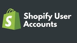 Shopify User Accounts | Shopify User Guide