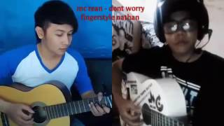 Don T Worry fingerstyle by.Nathan - vocal by.mc rean.mp3