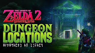 Breath of the Wild 2's Dungeon Locations (Speculation)