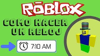 🕗⏳Roblox Studio ? How to Make a Clock [ClockGUI] Tutorial in Spanish ? 2019 🕗