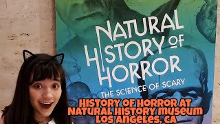 History of Horror Natural History Museum Los Angeles, CA