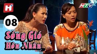 Sóng Gió Hôn Nhân - Tập 08   Phim Tình Cảm Việt Nam Hay Nhất 2017