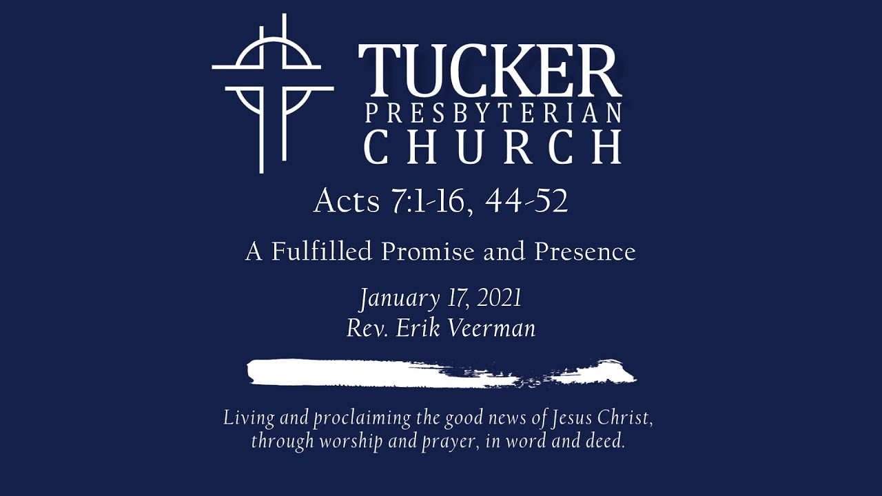 A Fulfilled Promise and Presence (Acts 7:1-16, 44-52)