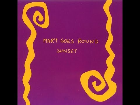 Mary Goes Round - Sunset (Full Album)