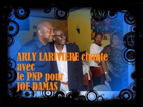 ARLY LARIVIERE chante avec le PNP pour JOE DAMAS