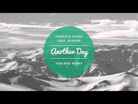 Ferreck Dawn feat. BISHØP - Another Day (Vinlead Remix)