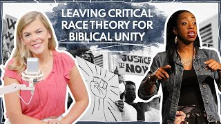 Leaving Critical Race Theory For Biblical Unity | Guest: Monique Duson | Ep 294