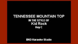 Kid Rock - Tennessee Mountain Top (Karaoke Version)