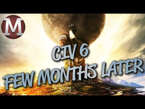 Civilization VI Few Months Later - What Changed?