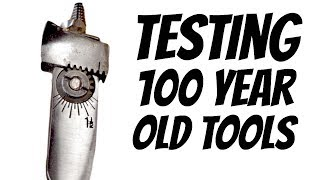 TESTING 100 Year Olds Tools