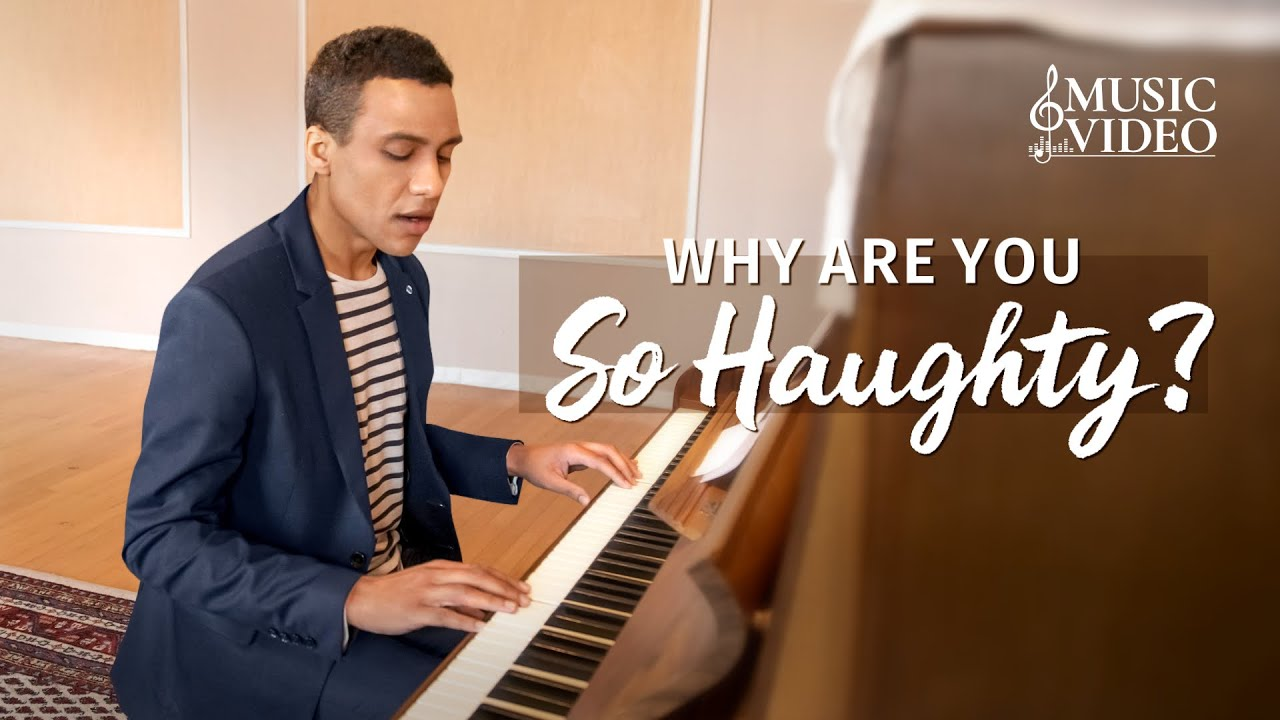 "2021 English Christian Song | ""Why Are You So Haughty?"""