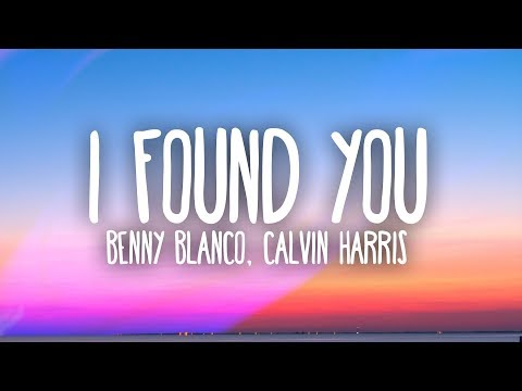 benny blanco, Calvin Harris - I Found You (Lyrics) Mp3