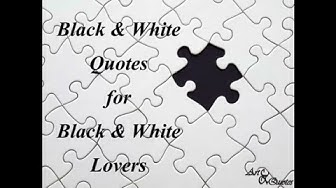Black and White Quotes for Black and White Lovers