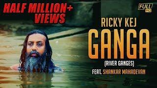 Ricky Kej - Ganga (River Ganges) Feat. Shankar Mahadevan