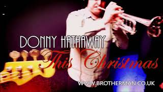 Donny Hathaway | This Christmas | BrotherMan Live Session