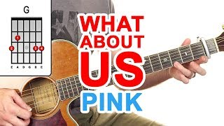Download What About Us | Pink | Guitar Lesson - Easy How To Play Acoustic Songs - Chords Tutorial Mp3 and Videos