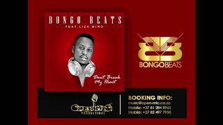 Bongo Beats - Don39t Break My Heart Feat Liza Miro Official Music AUDIO
