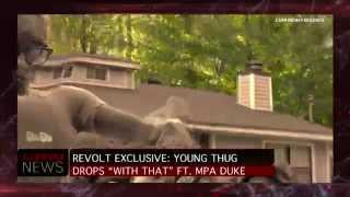 REVOLT Premiere: Young Thug 'With That' Feat. MPA Duke