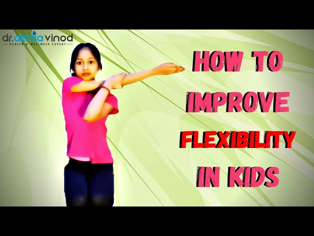 How To Improve Flexibility In Kids? Safe Spine Flexibility Stretches | Stretching Exercises For Kids