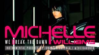 """Michelle Williams - """"We Break the Dawn"""" (Instrumental) [Remake Prod. by Jonathan Gardner]"""