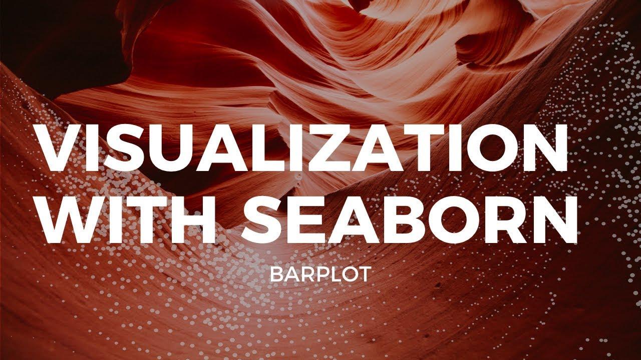 VISUALIZATION WITH SEABORN - BARPLOT