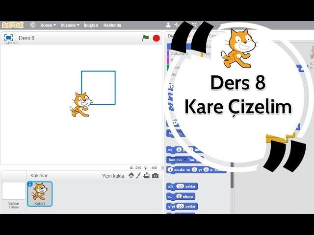 Scratch Eğitimi Ders 8 - Kare Çizelim
