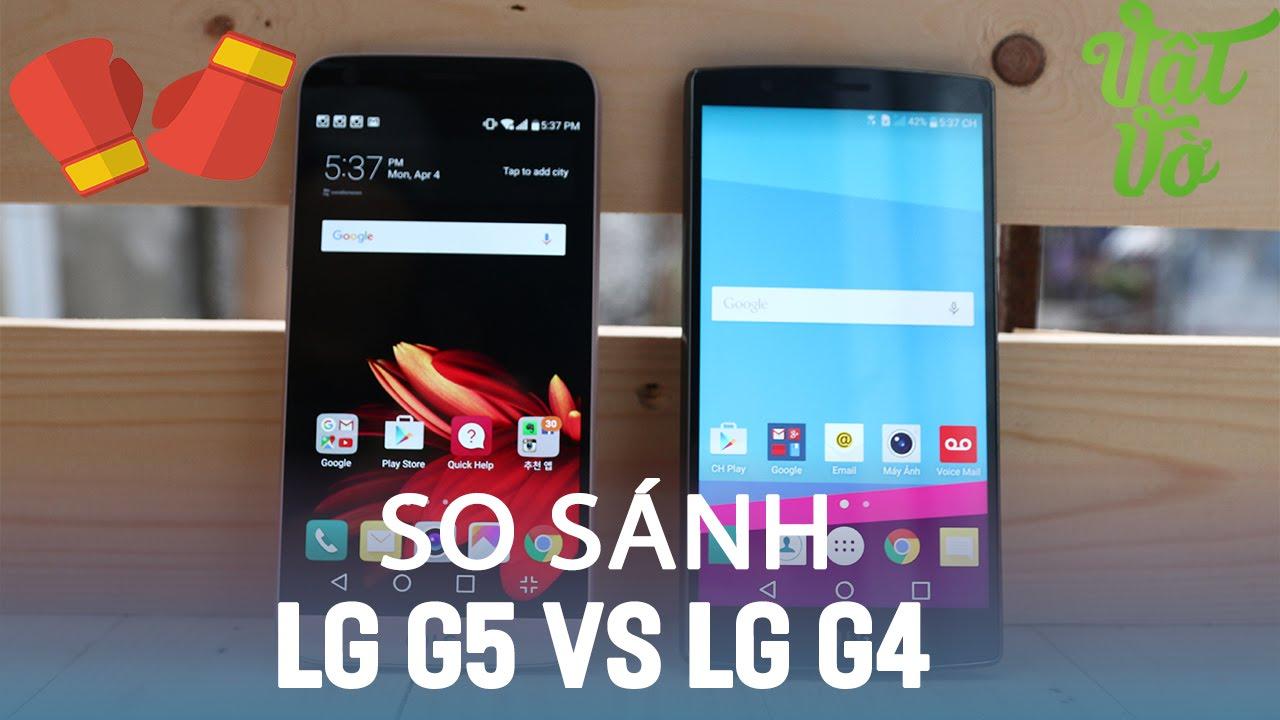 Vật Vờ| So sánh LG G5 và LG G4: sau 1 năm LG đã cải tiến những gì?