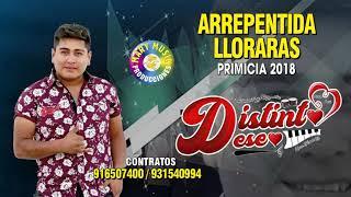 "Distinto Deseo - Arrepentida LLoraras ""PRIMICIA 2018"" Mary Music Producciones"