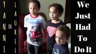 YANNI or LAUREL . . . We Couldn't Resist With The Kids | Family VLOG
