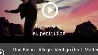 Dan Balan(feat Mateo) Allegro Ventigo traducere